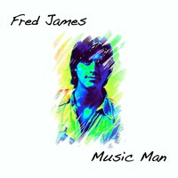Music Man — Fred James