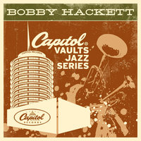 The Capitol Vaults Jazz Series — Bobby Hackett