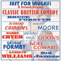 Just for Laughs - Classic British Comedy, A Second Helping — сборник