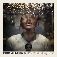 Just My Soul — Picket, Erik Aliana
