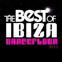 The Best of Ibiza Dancefloor 2011 — сборник