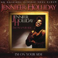 I'm On Your Side — Jennifer Holliday