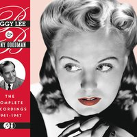 The Complete Recordings 1941-1947 — Джордж Гершвин, Irving Berlin, Peggy Lee & Benny Goodman