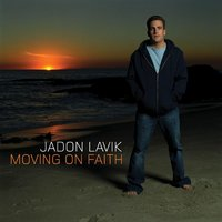 Moving On Faith — Jadon Lavik