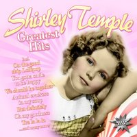 Greatest Hits — Shirley, Temple, Temple, Shirley