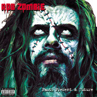 Past, Present & Future — Rob Zombie