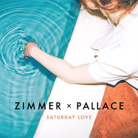 Saturday Love — Zimmer, Pallace