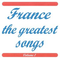 France The Greatest Songs, Vol. 1 — сборник