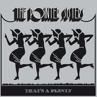 That's A Plenty — The Pointer Sisters