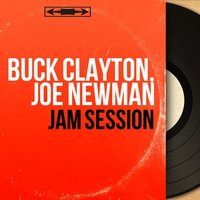 Jam Session — Buck Clayton, Joe Newman