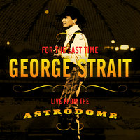 For The Last Time — George Strait