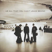 All That You Can't Leave Behind — U2
