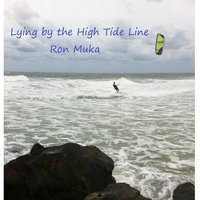 Lying by the High Tide Line — Ron Muka