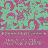Express Yourself — Franck Pourcel Et Son Grand Orchestra
