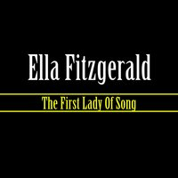The First Lady Of Song — Ella Fitzgerald