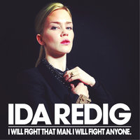 I Will Fight That Man. I Will Fight Anyone. — Ida Redig