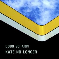 Kate No Longer — Karl Joseph Goldring, Doug Scharin, Dominique Van Cappellen-Waldoc