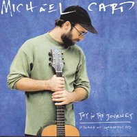 Joy in the Journey — Michael Card