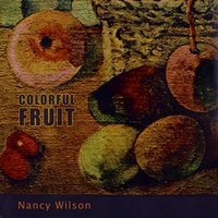 Colorful Fruit — Nancy Wilson