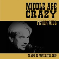Middle Age Crazy — Peter Gill
