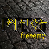 Frenemy — Paperst.