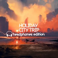 Holiday City Trip Headphones Edition — сборник