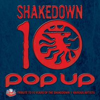 ''Pop Up'' 10 Year Tribute to Shakedown — сборник