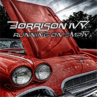 Running on Empty — Borrison Ivy