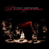 An Acoustic Night At The Theatre — Within Temptation