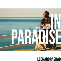 In Paradise (feat. Wes Period) — Wes Period, Leonard Rashad