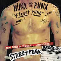 Street Punk — Hunx and His Punx