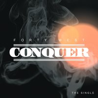 Conquer — FortyWest