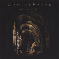 In Sight — ChoiceFatal