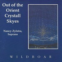 Out of the Orient Crystall Skyes — Nancy Zylstra