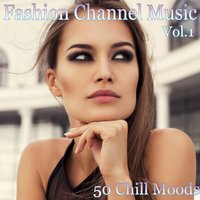 Fashion Channel Music, Vol. 1 — сборник