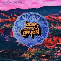 Diamond Heart — Ladies Of The Canyon