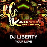 Your Love — DJ Liberty