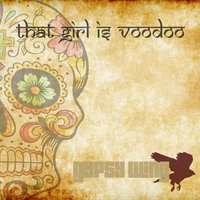 That Girl Is Voodoo — Gypsy Wing