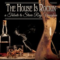 The House Is Rockin' - A Tribute to Stevie Ray Vaughan — сборник