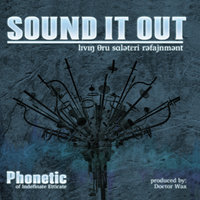 Sound It Out (Living Through Solitary Refinement) — Phonetic