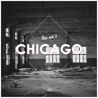 This Ain't Chicago - Good Vibes House, Vol. 2 — сборник