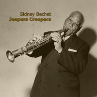 Jeepers Creepers — Sidney Bechet