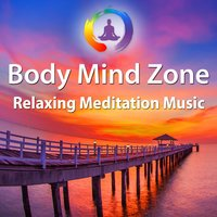 Body Mind Zone: Relaxing Meditation Music — BodyMindZone