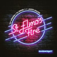 St. Elmo's Fire (Man in Motion) (Feat. Jason Walker) — Jason Walker, DJ Grind, Toy Armada, Toy Armada & DJ GRIND