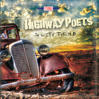 In With the Old — Highway Poets