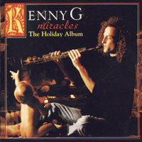 Miracles - The Holiday Album — Kenny G