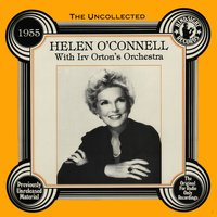 The Uncollected: 1955 — Helen O'Connell, Irv Orton's Orchestra