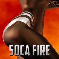 Soca Fire: The Top Soca Party Hits — сборник