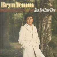 How Do I Love Thee — Bryn Yemm