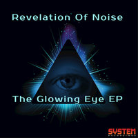 The Glowing Eye — Revelation of noise